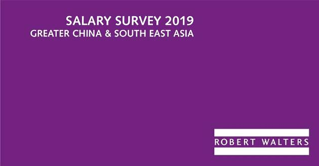 Salary Survey 2019 Greater China & South East Asia by Robert Walters
