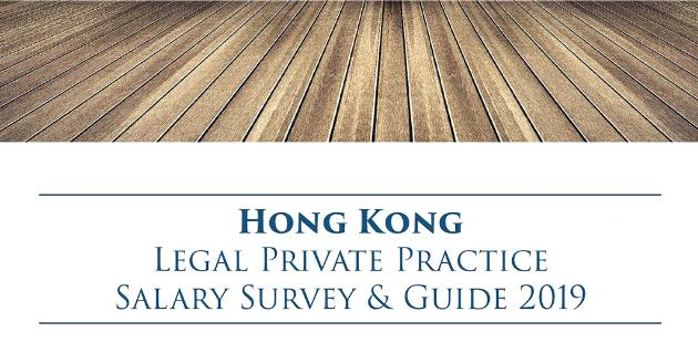 Hong Kong Legal Private Practice Salary Survey & Guide 2019